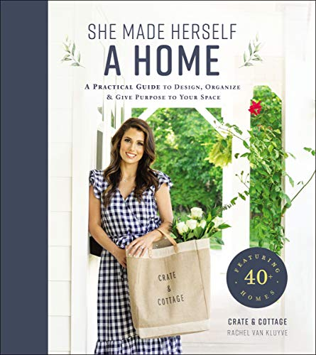 She Made Herself a Home: A Practical Guide to Design,...