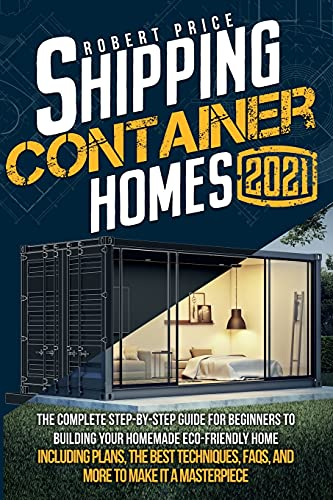 SHIPPING CONTAINER HOMES: The Complete Step-by-Step...