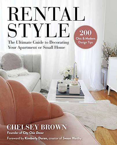 Rental Style: The Ultimate Guide to Decorating Your...