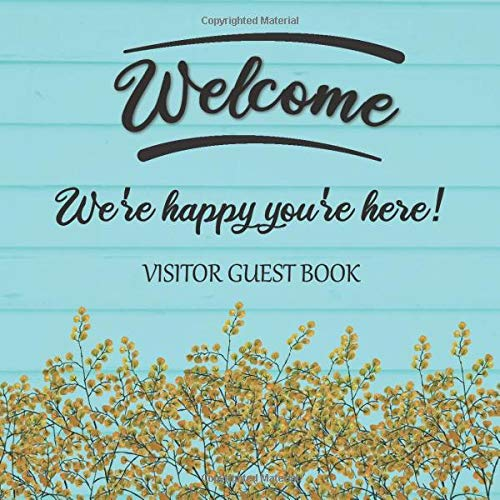 Visitor Guest Book Welcome We're Happy You're Here!:...