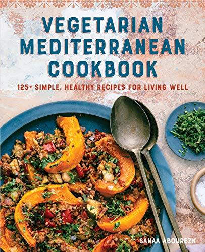 Vegetarian Mediterranean Cookbook: 125+ Simple, Healthy...