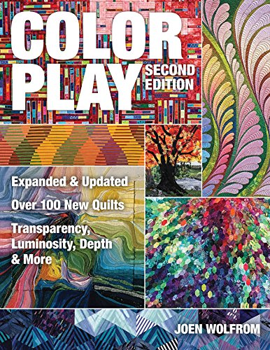 Color Play: Expanded & Updated • Over 100 New Quilts...